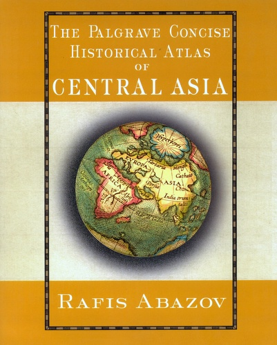 Abazov, Rafis: The Palgrave Concise Historical Atlas of Central Asia. New York: PALGRAVE MACMILLAN 2008.