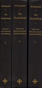 Ibn Khaldûn, The Muqaddimah, An Introduction to History, Translated from the Arabic by Franz Rosenthal, in Three Volumes, Bollingen
